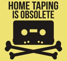 Home Taping is Obsolete by Jeremy B