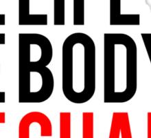 One Life One Body One Chance Sticker