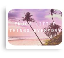 Enjoy little things Canvas Print