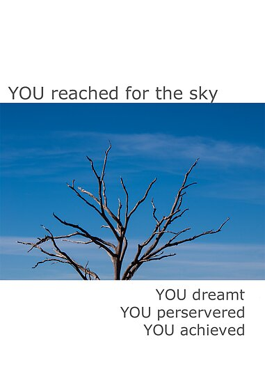 You reached for the sky - You achieved by Deborah McGrath