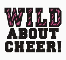 Wild About Cheer by shakeoutfitters