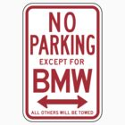 No Parking Except For BMW Sign by SignShop
