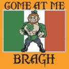 Irish Come at me bro by Brantoe