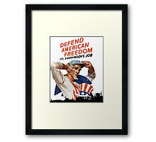 Defend American Freedom It's Everybody's Job Framed Print