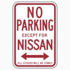 No Parking Except For Nissan Sign by SignShop