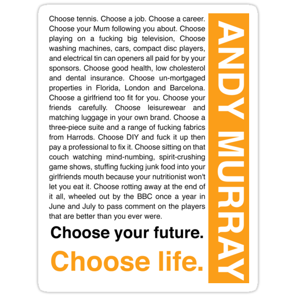 "Andy Murray Trainspotting 'Choose Life' design"" Stickers by rodgers37 ..."