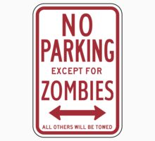 No Parking Except For Zombies Sign by SignShop