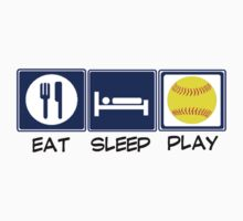 Eat, Sleep, Softball by shakeoutfitters