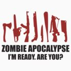 Zombie Apocalypse. I'm Ready. Are You? by BrightDesign