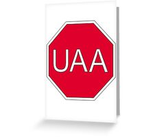 I Stop For UAA Greeting Card