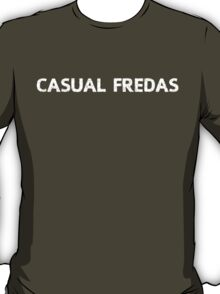 Casual Fredas T-Shirt