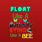 Float Like A Butterfly Sting Like A Bee iPhone Case by TheTubbyLife