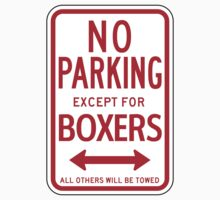 No Parking Except For Boxers Sign by SignShop