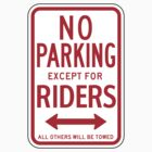 No Parking Except For Riders Sign by SignShop