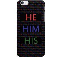 He/Him/His iPhone Case/Skin