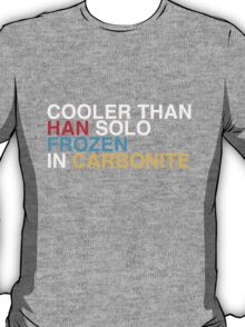 COOL LIKE CARBONITE T-Shirt