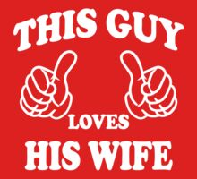 This Guy Loves His Wife T Shirts & Tanktops by cerenimo