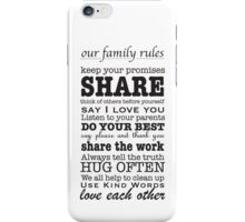Our Family Rules (Black & White) iPhone Case/Skin