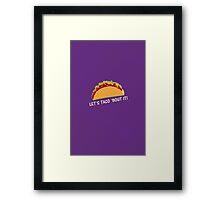 Let Taco 'bout it Funny Taco Slogan Framed Print