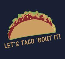 Let Taco 'bout it Funny Taco Slogan Kids Clothes