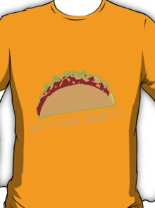 Let Taco 'bout it Funny Taco Slogan T-Shirt