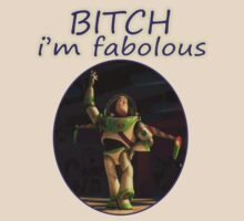 BITCH I'M FABOLOUS (BUZZ LIGHYEAR) T-SHIRT by melezz