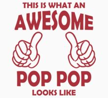 Awesome Pop Pop T Shirts, This is what an Awesome Pop Pop by cerenimo