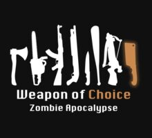 Weapon of Choice. Zombie Apocalypse. by BrightDesign