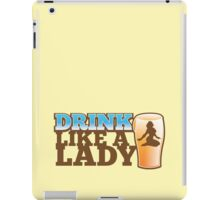 DRINK LIKE A LADY with sexy woman and beer pint iPad Case/Skin