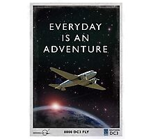 Everyday is an Adventure Photographic Print