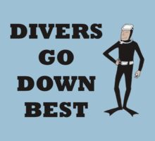 DIVERS GO DOWN BEST by BelfastBoy