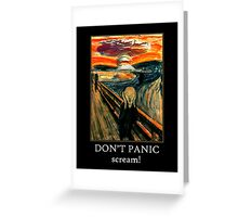 Don't Panic - Scream! Greeting Card