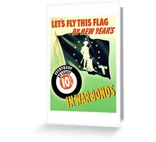 Let's Fly This Flag By New Years -- WW2 Greeting Card