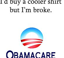 Obama Care Shirt by Geoffgroth