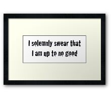 I solemnly swear that I am up to no good - Harry Potter Framed Print