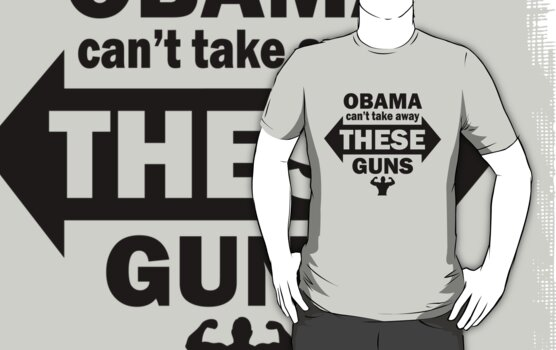 OBAMA CAN'T TAKE AWAY THESE GUNS T SHIRTS by cerenimo