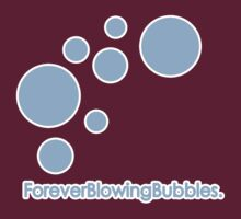 Forever Blowing Bubbles by confusion