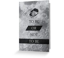To Be or Not To BE Shakespeare Quotes Greeting Card