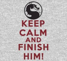 Keep Calm and Finish Him! by Dei Hendrick