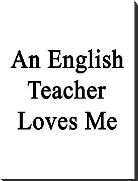 An English Teacher Loves Me  by supernova23