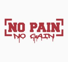 No Pain No Gain by Style-O-Mat