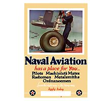 Naval Aviation Has A Place For You -- WWII Photographic Print