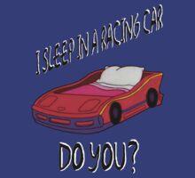 I Sleep In A Racing Car by jwitoo