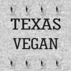 Texas Vegan by veganese