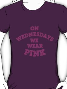 On Wednesdays We Wear Pink. T-Shirt
