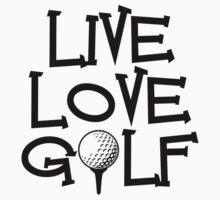 Live, Love, Golf by shakeoutfitters