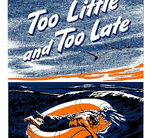 Too Little and Too Late -- WWII by warishellstore