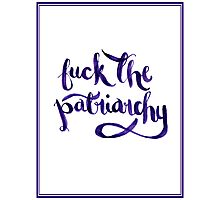 F*ck The Patriarchy (NSFW) Photographic Print