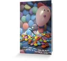 Tracy felt like a real airhead surrounded by all these Smarties Greeting Card