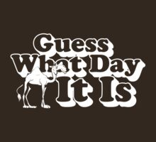 Guess What Day It Is by protos